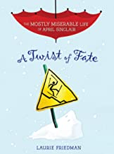 A Twist of Fate (The Mostly Miserable Life of April Sinclair Book 7)