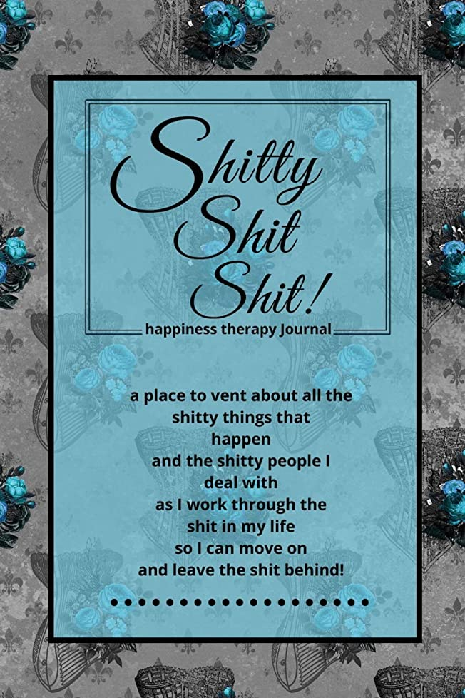違法の配列ミトンShitty Shit Shit: Journal for Women. A Safe Place to Vent About All the Shitty Things That Happen. Happiness Therapy. Gothic Corset