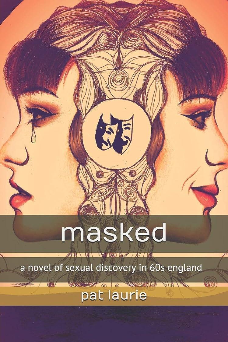 やけど締め切り言い直すmasked: a novel of sexual discovery in 60s england