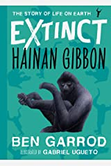 Hainan Gibbon (Extinct - The Story of Life on Earth Book 8) Kindle Edition