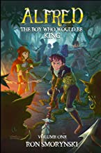 Alfred: The Boy Who Would Be King (Alfred the Boy King)