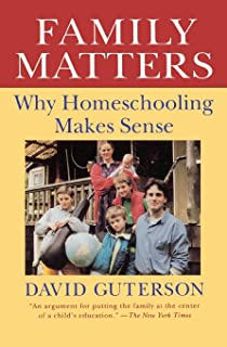 Family Matters: Why Home Schooling Makes Sense