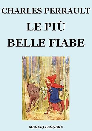 Le più belle fiabe di Charles Perrault (edizione illustrata)