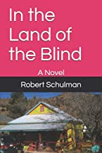 In the Land of the Blind: A Novel