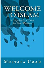 Welcome to Islam: A Step-by-Step Guide for New Muslims Kindle Edition