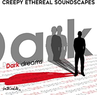 Dark Dreams: Creepy Ethereal Soundscapes