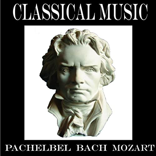 Classical Music by Classical Music on Amazon Music - Amazon co uk