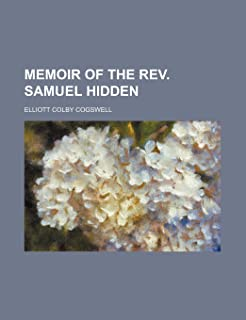 Memoir of the REV. Samuel Hidden