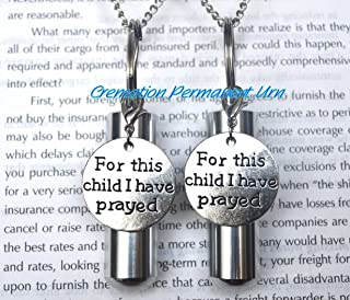 For this child I Have prayed Cremation necklace,keepsake urn,loss of loved one pendant,keepsake ashes pendant,Cremation Container Pendant,Memorial Cremains Jewelry