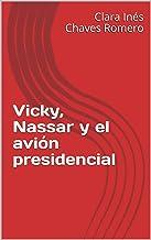 Vicky, Nassar y el avión presidencial