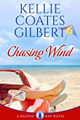 Chasing Wind (The Pacific Bay Series Book 3) Kindle Edition