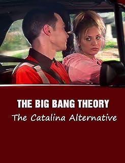 The Big Bang Theory - The Catalina Alternative: Screenplay (English Edition)