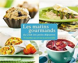 Les matins gourmands du Club des petits déjeuners: 70 recettes qui ont de la personnalité