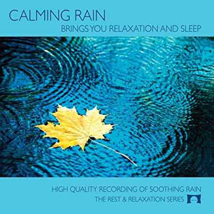 Calming Rain - Nature Sounds CD - Brings You Relaxation and Sleep - Nature's Perfect White Noise -