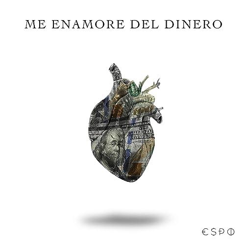 Me Enamore del Dinero [Explicit] de E$PO en Amazon Music ...