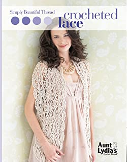 Simply Beautiful Thread Crocheted Lace-6 Light and Lacy Pieces with Different Techniques: Pineapples, Clusters, Motifs and More!