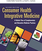 Consumer Health & Integrative Medicine: A Holistic View of Complementary and Alternative Medicine Practice