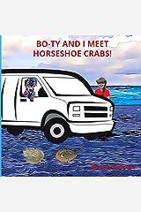 BO-TY AND I MEET HORSESHOE CRABS Paperback