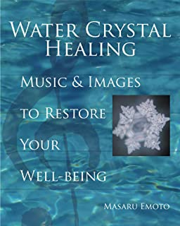 Water Crystal Healing: Music and Images to Restore Your Well