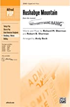 Hushabye Mountain (from the musical Chitty Chitty Bang Bang) Choral Octavo Choir Words and music by Richard M. Sherman and Robert B. Sherman / arr. Andy Beck