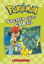 Secrets of the GS Ball (Pokémon Classic Chapter Book #16) (Pokémon Chapter Books)
