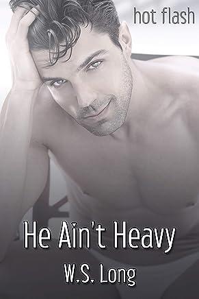 He Ain't Heavy (Hot Flash)