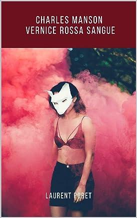 Charles Manson:  Vernice rossa sangue