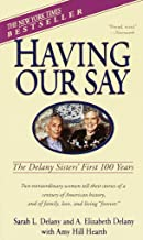 Having Our Say: The Delany Sisters' First 100 Years