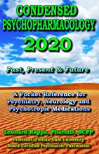 Condensed Psychopharmacology 2020: A Pocket Reference for Psychiatry, Neurology and Psychotropic Medications: Past, Presen...
