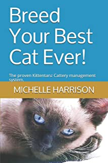 Breed Your Best Cat Ever!: The proven Kittentanz Cattery management system.