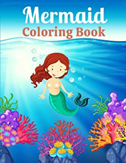 Mermaid Coloring Book: Cute and Unique Coloring Pages With Beautiful Mermaids, Underwater World, and its Inhabitants, Acti...