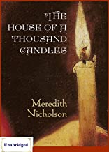 The House of a Thousand Candles (ANNOTATED) Unabridged Content & Easy reading - Meredith Nicholson