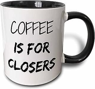 3dRose 218481_4 Coffee Is For Closers Mug, 11 oz, Black