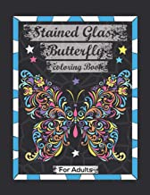 Stained Glass Butterfly Coloring Book For Adults: Contains Various Stained Glass Butterfly Relaxing antistress and to impr...