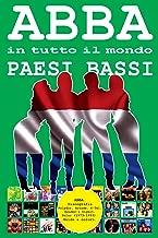 ABBA in tutto il mondo: Paesi Bassi: Discografia Polydor, Arcade, K-Tel, Reader's Digest, Polar (1973-1993). Guida a colori. (Volume 8) (Italian Edition)