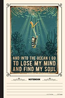 And Into The Ocean I Go To Lose My Mind And Find My Soul Notebook: A Notebook, Journal Or Diary For Suba Diving Lover - 6 ...