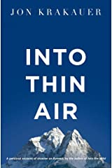 Into Thin Air: A Personal Account of the Everest Disaster Kindle Edition