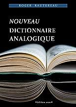 Dictionnaire analogique: Le mot dans tous ses états. (Edition 2019) (French Edition)