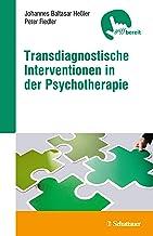 Transdiagnostische Interventionen in der Psychotherapie (German Edition)