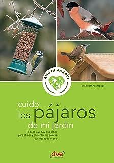 Cuido los pájaros de mi jardín (Spanish Edition)