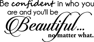 Ideogram Designs Be Confident in who You are and You'll be Beautiful no Matter What. Cute Wall Vinyl Decal Spa Inspirational Quote Art Saying Lettering Motivational Gym Sticker Stencil Wall Decor Art