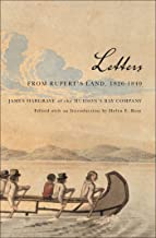 Letters from Rupert's Land, 1826-1840 (Rupert's Land Record Society Series Book 11)