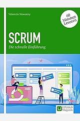 SCRUM – Die schnelle Einführung: So gelingt der Start: Die wichtigsten Grundlagen und Stolpersteine der agilen Methode Kindle Ausgabe