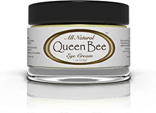 Queen Bee 100% All-Natural, Organic Under Eye Cream - Best Treatment for Removing Undereye Dark Circles, Crows Feet, Wrinkles Around the Eyes Naturally - 1oz