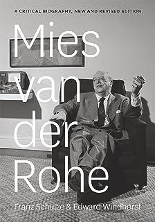 Mies Van Der Rohe: A Critical Biography