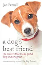 A Dog's Best Friend: The Secrets that Make Good Dog Owners Great
