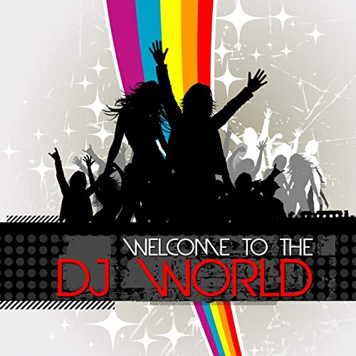 Welcome to the DJ World by Various artists on Amazon Music ...