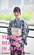 Yukata Beauty in Japan (English Edition)