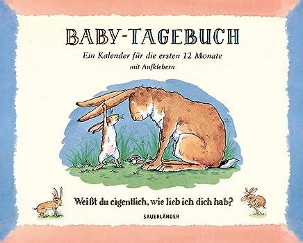 BabyTagebuch Weißt du eigentlich wie lieb ich dich hab? Ein Kalender für die ersten onate by Sam McBratney