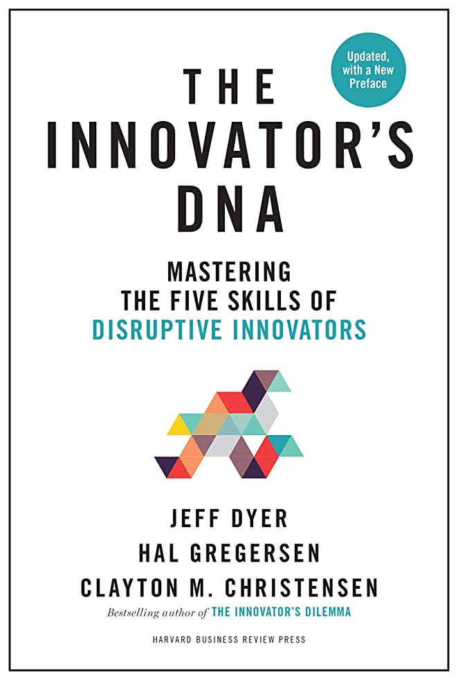大胆不敵考古学オーバーフローInnovator's DNA, Updated, with a New Preface: Mastering the Five Skills of Disruptive Innovators (English Edition)